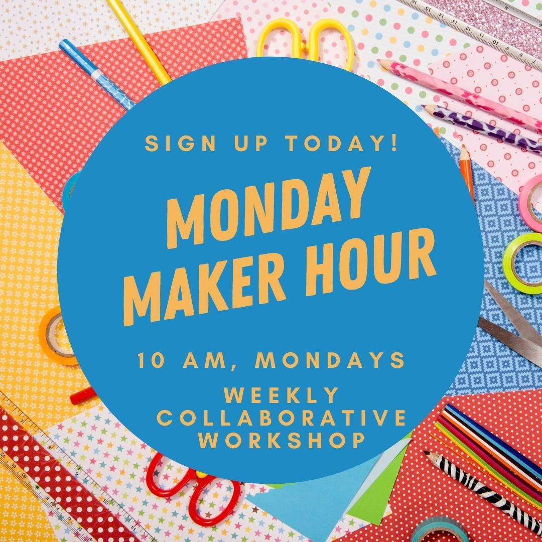Monday Maker Hour ad Opens in new window